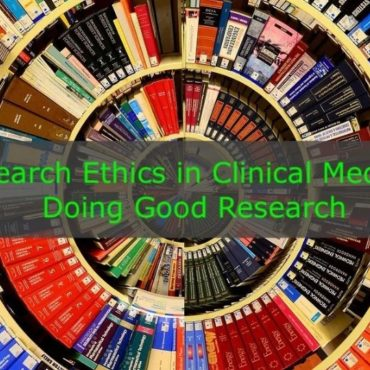 Research Ethics in Clinical Medicine – Doing Good